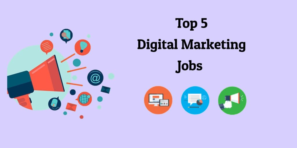 Top 5 Digital Marketing Jobs 1024x512 - Top 5 Digital Marketing Jobs In 2019