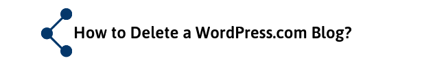Deleting Your WordPress.com Blog