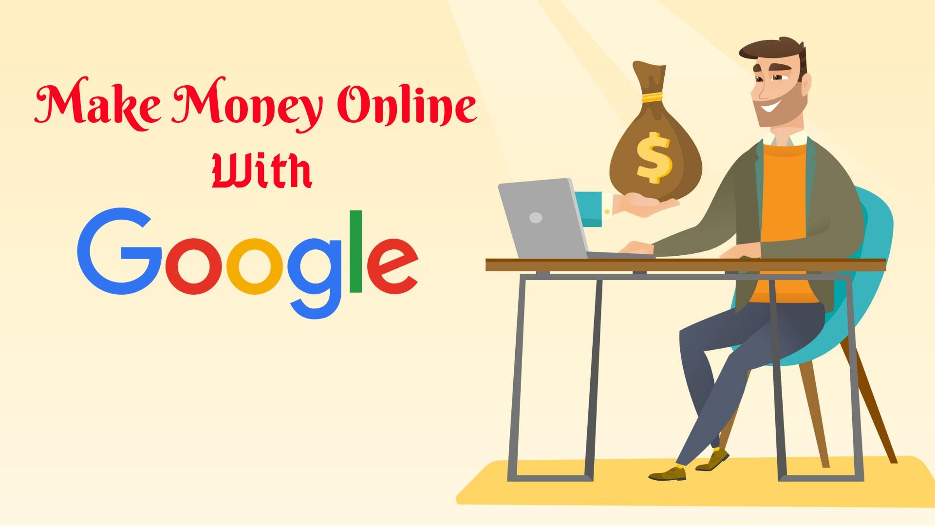 10 Legit Ways to Make Money Online With Google