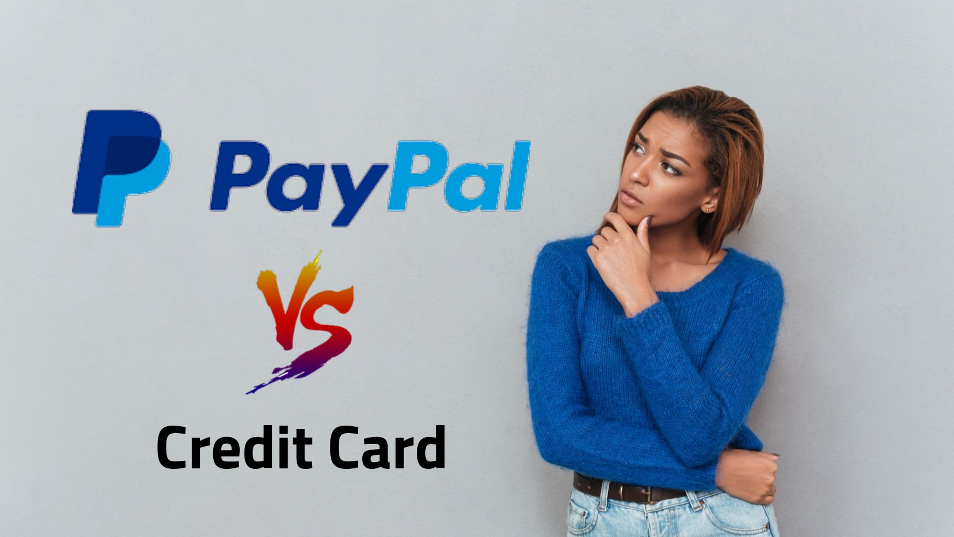 PayPal vs Credit Card - Is PayPal Safe? Tips For Buying And Selling Online Services