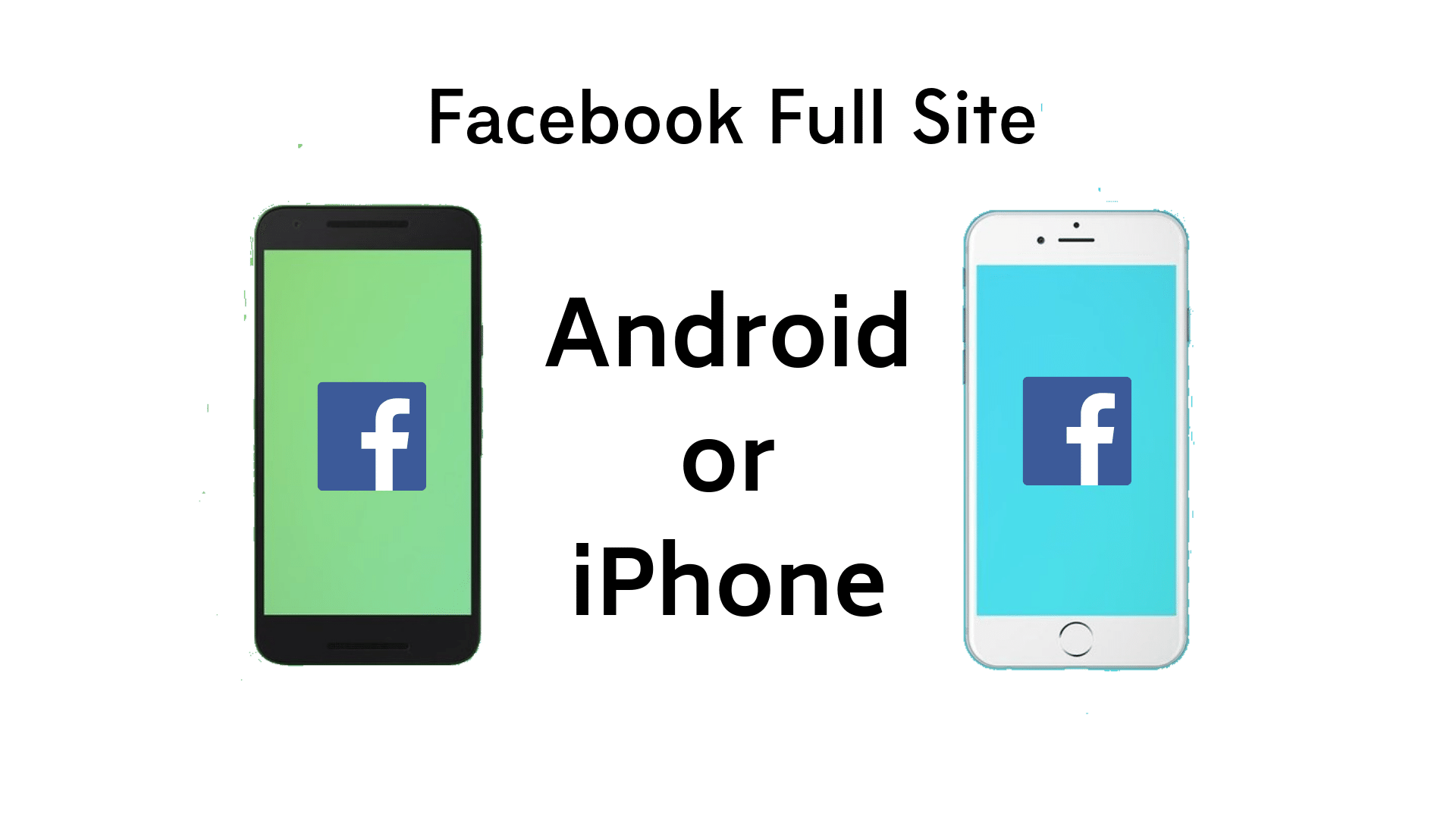Facebook Full Site Android or iPhone
