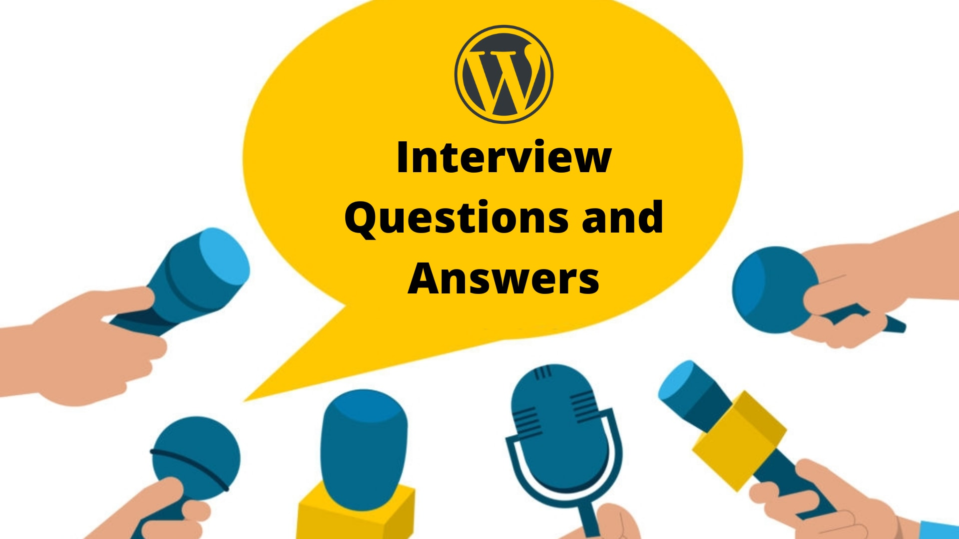 Top 35+ WordPress Interview Questions & Answers in 2020